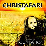 Christafari To The Foundation