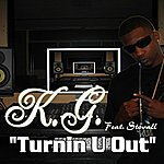 KG Turnin U Out (Feat. Stovall) (Single)