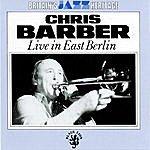 Chris Barber Live In East Berlin