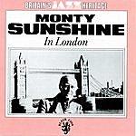 Monty Sunshine In London