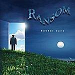 Ransom Better Days