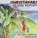 Christafari Reggae Worship - The First Fruits Of Christafari