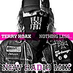 Terry Hoax Nothing Less Than Everything (New Radio Mix)