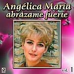 Angelica Maria Abrazame Fuerte