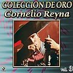 Cornelio Reyna Cornelio Reyna Coleccion De Oro, Vol. 3 - Botella Envenenada