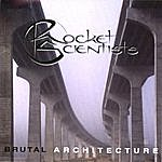 Rocket Scientists Brutal Architecture - Remastered 2007