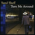 Sand Sheff Turn Me Around