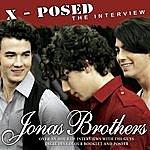 Jonas Brothers Jonas Brothers X-Posed - The Interview