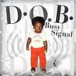 Busy Signal D.O.B.