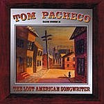 Tom Pacheco The Lost American Songwriter