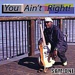 Samone You Ain't Right