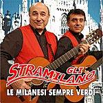 Gli Stramilano Le Milanesi Sempre Verdi