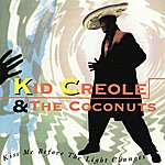 Kid Creole & The Coconuts Kiss Me Before The Light Changes