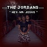 The Jordans Hey Mr. Jesus (Single)