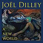 Joel Dilley A New World