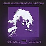 Jimi Behringer Think 2 Much