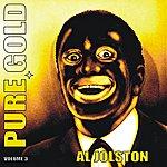 Al Jolson Pure Gold - Al Jolson, Vol. 3