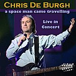Chris DeBurgh A Space Man Came Travelling