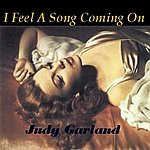 Judy Garland I Feel A Song Coming On