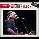 Cover Art: Setlist: The Very Best Of Willie Nelson Live