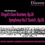 """Antal Dorati Mendelssohn: Fingal's Cave Overture, Op. 26; Symphony No. 3 \""""scotch\""""; Op. 56"""
