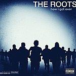 The Roots How I Got Ove (Bonus Track) (Parental Advisory)
