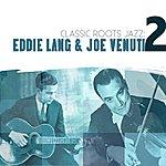Eddie Lang Classic Roots Jazz: Eddie Lang And Joe Venuti Vol. 2