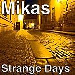 Mikas Strange Days