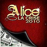 Alice La Crise 2010 (2-Track Single)