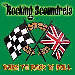 Rocking Scoundrels Born To Rock 'n' Roll