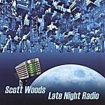 Scott Woods Late Night Radio