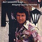Ray Sanders Ray Sanders Sings... Allagash Country Favorites..