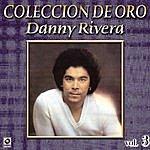 Danny Rivera Danny Rivera Coleccion De Oro, Vol. 3 - La Fuerza Del Amor
