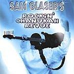 Sam Glaser Sam Glaser's Rockin' Chanukah Revue