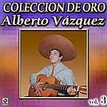 Alberto Vazquez Alberto Vazquez Coleccion De Oro, Vol. 3 - Los Barandales Del P