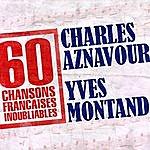 Charles Aznavour 60 Chansons Françaises Inoubliables De Charles Aznavour Et Yves Montand