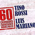 Tino Rossi 60 Chansons Françaises Inoubliables De Tino Rossi Et Luis Mariano