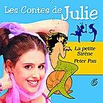 Julie Les Contes De Julie 6 (Peter Pan & La Petite Sirène)