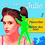Julie Les Contes De Julie 1 (Pinocchio & Robin Des Bois)