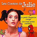 Julie Les Contes De Julie 2 (Le Petit Chaperon Rouge & Les 3 Petits Cochons)