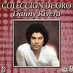 Danny Rivera Danny Rivera Coleccion De Oro, Vol. 2 - Para Decir Adios