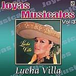Los Tres Reyes Lucha Villa Joyas Musicales, Vol. 3 - Gritenme Piedras Del Campo