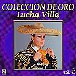Los Tres Reyes Lucha Villa Coleccion De Oro, Vol. 3