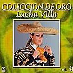 Los Tres Reyes Lucha Villa Coleccion De Oro, Vol. 2