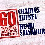 Charles Trenet 60 Chansons Françaises Inoubliables De Charles Trenet Et Henri Salvador