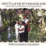 The Saddle Tramps Don't Laugh It's Prayed For: Songs Of Sacrilege And Salvation