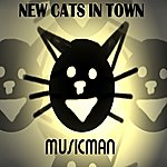 The Music Man New Cats In Town
