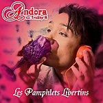 Andora Les Pamphlets Libertins (Feat. Tra$hy-B)