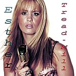 Esther Tread-Mill (Single)