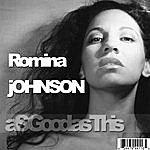 Romina Johnson As Good As This
